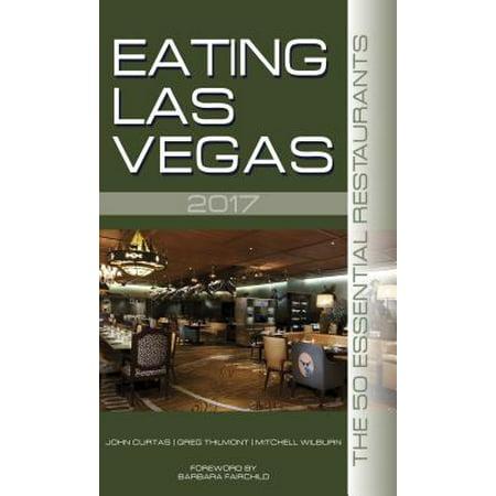 Eating Las Vegas 2017 : The 50 Essential Restaurants