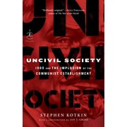 Uncivil Society : 1989 and the Implosion of the Communist Establishment