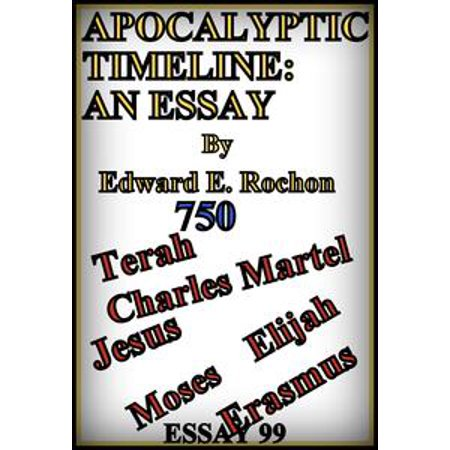 Apocalyptic Timeline: An Essay - eBook (Bible Time Line)