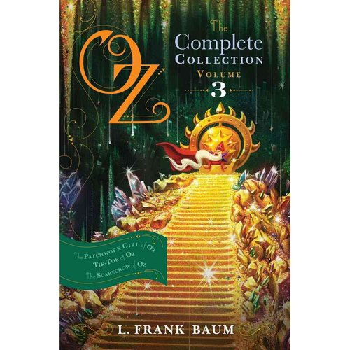 Oz, The Complete Collection, Volume 3: The Patchwork Girl of Oz / Tik-Tok of Oz / The Scarecrow of Oz