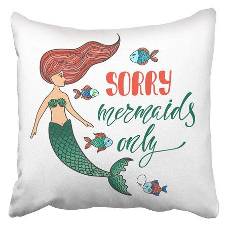 Mermaids Only (USART Sorry Mermaids Only Inspirational Quote About Summer Modern Calligraphy Phrase Pillowcase Cushion Cover 16x16)