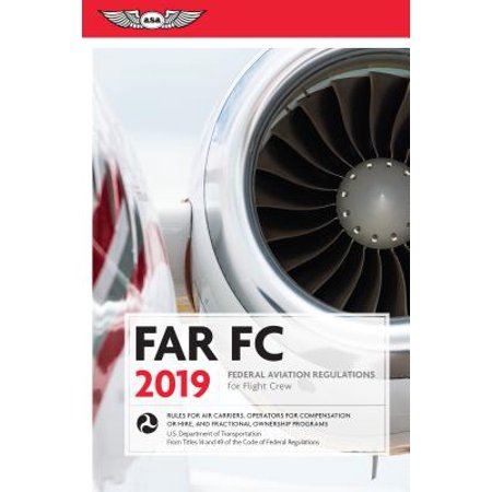 Far-FC 2019 : Federal Aviation Regulations for Flight Crew