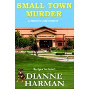 Small Town Murder : Midwest Cozy Mystery Series