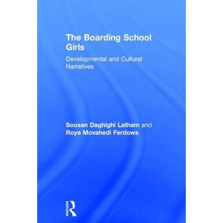 The Boarding School Girls : Developmental and Cultural Narratives (Boarding School Girl)