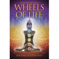 Llewellyn's New Age: Wheels of Life: A User's Guide to the Chakra System (Paperback)