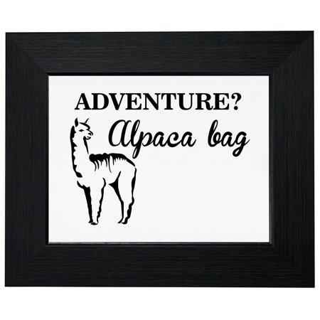 Adventure? Alpaca Bag - Cool Alpaca Llama Graphic Framed Print Poster Wall or Desk Mount Options