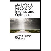 My Life: A Record of Events and Opinions (Paperback)