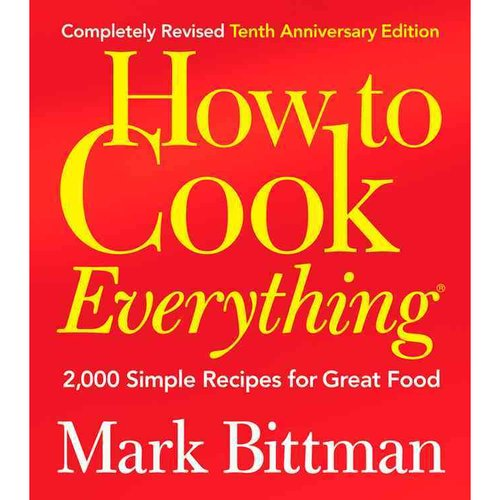 How to Cook Everything: 2,000 Simple Recipes for Great Food