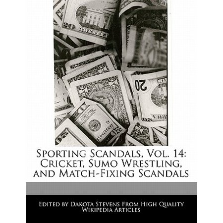 Sporting Scandals, Vol. 14 : Cricket, Sumo Wrestling, and Match-Fixing Scandals