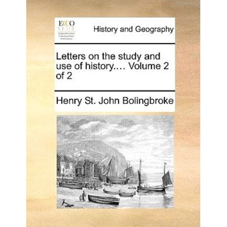 Letters on the Study and Use of History.... Volume 2 of 2