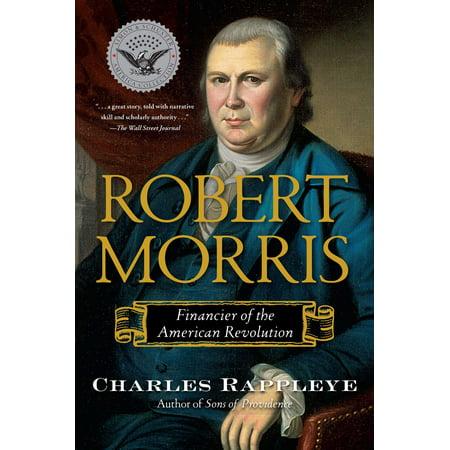 Robert Morris  Financier Of The American Revolution