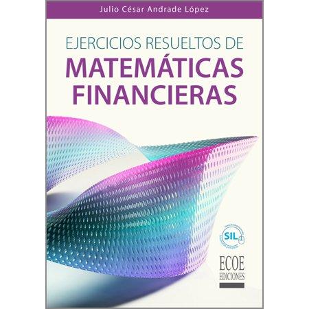 Ejercicios Resueltos de Matemáticas Financieras - (Flujo De Fluidos En Tuberias Ejercicios Resueltos)