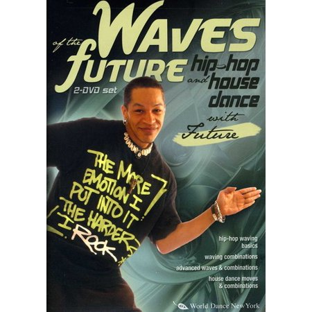 Waves Of The Future  Hip Hop And House Dance