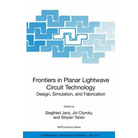 Frontiers In Planar Lightwave Circuit Technology  Design  Simulation  And Fabrication