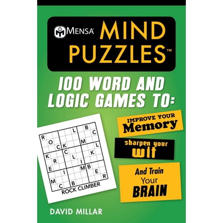 Mensa® Mind Puzzles : 100 Word and Logic Games To: Improve Your Memory, Sharpen Your Wit, and Train Your (Best Brain Games To Improve Memory)