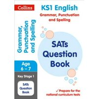 Collins KS1 SATs Revision and Practice - New Curriculum  KS1 Grammar, Punctuation and Spelling SATs Question Book