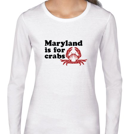 Maryland Is For Crabs Iconic Slogan Graphic Womens Long Sleeve T Shirt