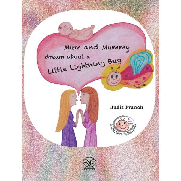 Books Abut the Little Lightning Bug's Journey: Mum and Mummy dream about a Little Lightning Bug (Hardcover)