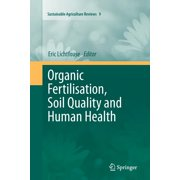 Sustainable Agriculture Reviews: Organic Fertilisation, Soil Quality and Human Health (Paperback)