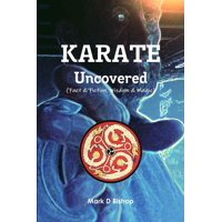 Karate Uncovered (Fact & Fiction, Wisdom & Magic) (Paperback)