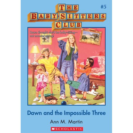 The Baby-Sitters Club #5: Dawn and the Impossible Three - (Babysitters Club Dawn And The Impossible Three)