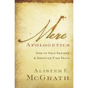 Mere Apologetics: How to Help Seekers and Skeptics Find Faith (Paperback)