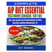 Aip Diet Essentials: Vegetarian Cookbook For Two: Best Autoimmune diet protocol Solution for Paleo Meal Prep and Anti-inflammatory fix (Paperback)