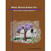 What Would Bubba Do: Birch Clump Village Reader 5 - eBook