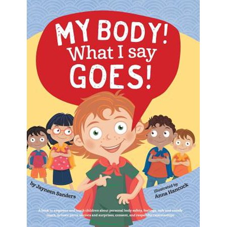 My Body! What I Say Goes!: Teach Children about Body Safety, Safe and Unsafe Touch, Private Parts, Consent, Respect, Secrets and Surprises (Hardcover) - I Teach Technology Halloween