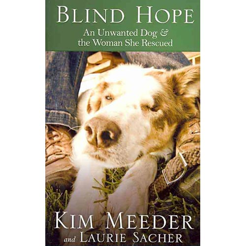 Blind Hope: An Unwanted Dog & the Woman She Rescued