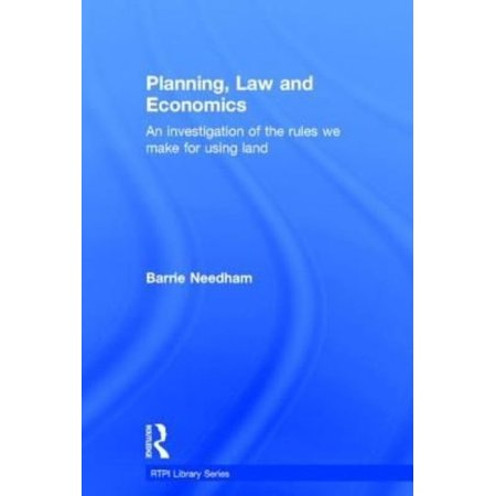 Planning, Law and Economics: The Rules We Make for Using Land - image 1 of 1
