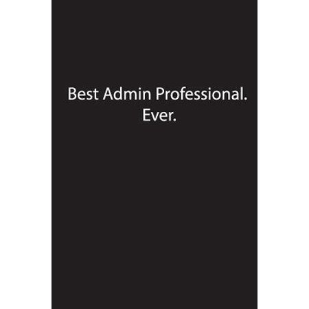 Best Admin Professional.Ever.: Lined Journal Notebook