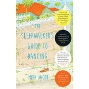 The Sleepwalker's Guide to Dancing : A Novel
