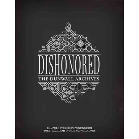 Dishonored  The Dunwall Archives