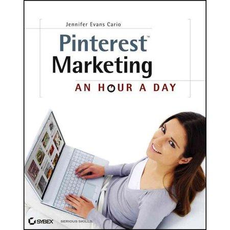 Pinterest Marketing  An Hour A Day