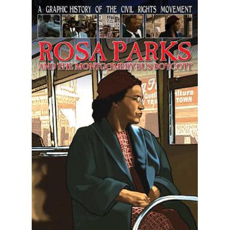 Rosa Parks and the Montgomery Bus Boycott (Rosa Parks And The Montgomery Bus Boycott)