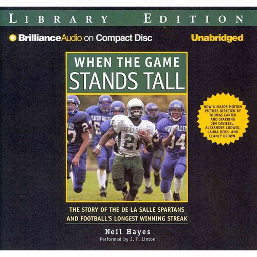 When the Game Stands Tall: The Story of the De La Salle Spartans and Football's Longest Winning Streak: Library Edition