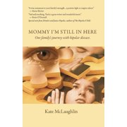 Mommy I'm Still in Here: One Family's Journey with Biopolar Disorder (Paperback)