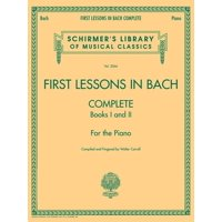 Schirmer's Library of Musical Classics: First Lessons in Bach, Complete: Schirmer Library of Classics Volume 2066 for the Piano (Other)