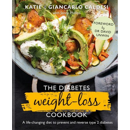 The Diabetes Weight Loss Cookbook : A life-changing diet to prevent and reverse type 2