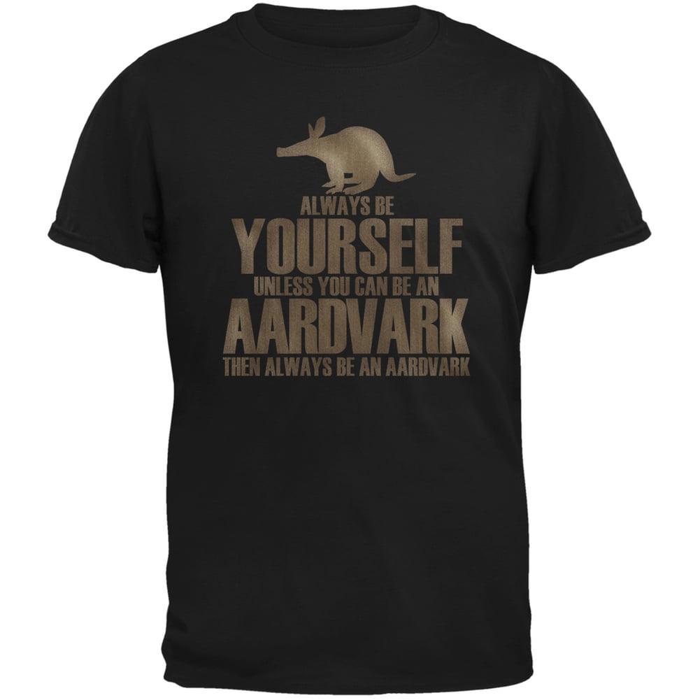 Always Be Yourself Aardvark Black Adult T-Shirt