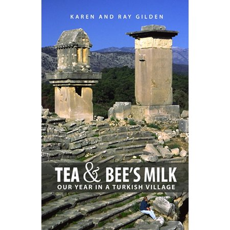 Tea & Bee's Milk: Our Year in a Turkish Village - eBook