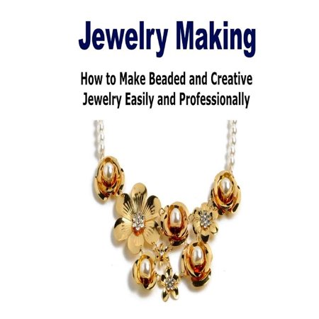 Jewelry Making : How to Make Beaded and Creative Jewelry Easily and Professional: (Jewelry Making - Jewelry - Jewelry Magazines - Jewelry Making Beads) Jewelry Making: How to Make Beaded and Creative Jewelry Easily and Professionally If you're someone who has an eye for fashion and enjoys making their own things, why not save yourself money by making your own jewelry. Even the simplest pieces of jewelry can be overpriced so why spend money on such accessories when making them for yourself could save you a great deal of money. In this guide, you will learn all about jewelry making and how to turn this hobby to a profitable business as well. Want to learn More about Jewelry? If you are serious learning about jewerly making, then scroll up and click the  buy  button Tags: Jewelry Making, Jewelry, Jewelry Magazines, Jewelry Making Beads, Jewelry Design, Beaded Jewelry, Jewelry Making Books, Handmade Jewelry
