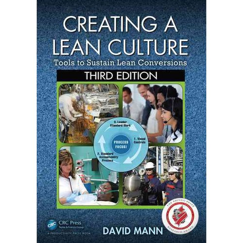 Creating a Lean Culture: Tools to Sustain Lean Conversions