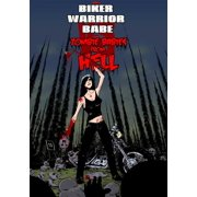 The Biker Warrior Babe vs. The Zombie Babies From Hell by
