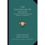 The Childhood of Fiction : A Study of Folk Tales and Primitive Thought