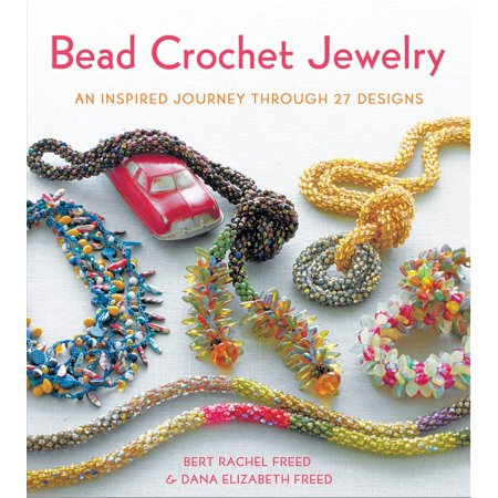 Bead Crochet Jewelry : An Inspired Journey Through 27 - Free Beaded Jewelry Patterns