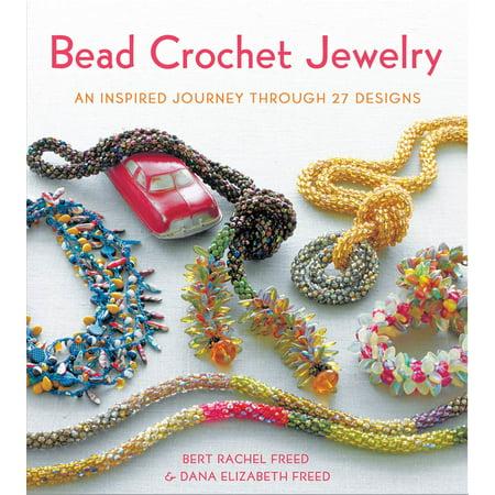 Bead Crochet Jewelry : An Inspired Journey Through 27 Designs