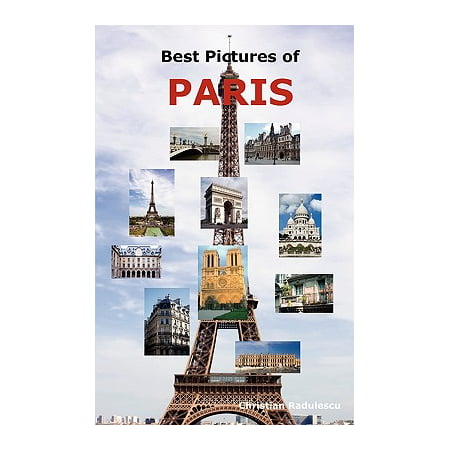 Best Pictures of Paris : Top Tourist Attractions Including the Eiffel Tower, Louvre Museum, Notre Dame Cathedral, Sacre-Coeur Basilica, ARC de Triomphe, the Pantheon, Orsay Museum, City Hall and (Best Attractions In California Adventure)