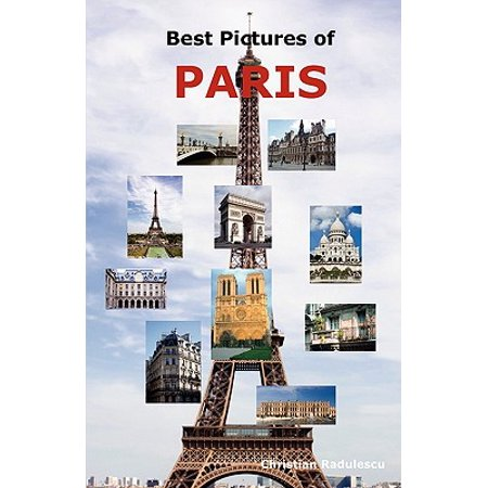 Best Pictures of Paris : Top Tourist Attractions Including the Eiffel Tower, Louvre Museum, Notre Dame Cathedral, Sacre-Coeur Basilica, ARC de Triomphe, the Pantheon, Orsay Museum, City Hall and (Best Map Of Paris For Tourists)